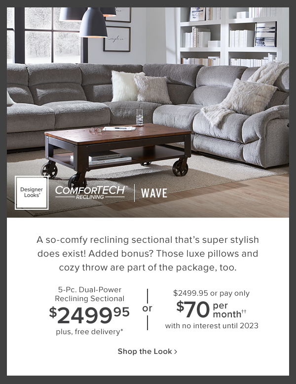wave 5 pc dual-power reclining sectional $2499.95 plus free delivery. shop now.