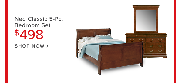 Neo classic 5-Pc. Bedroom set $498 shop now.