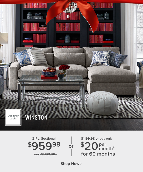 Winston 2-Pc. Sectional $1079.98 or $1199.98 or pay only $20 per month for 60 months. shop now