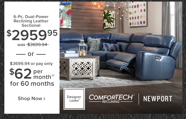 6-pc. dual-power reclining leather sectional $2959.95 was $3699.94 or $3699.94 or pay only $62 per month for 60 months. newport. shop now.