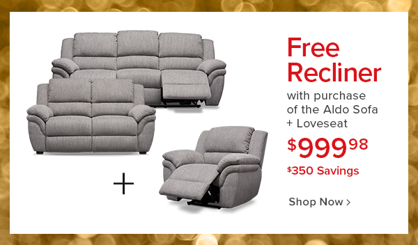 free recliner with purchase of the aldo sofa and loveseat $999.98 $350 savings shop now