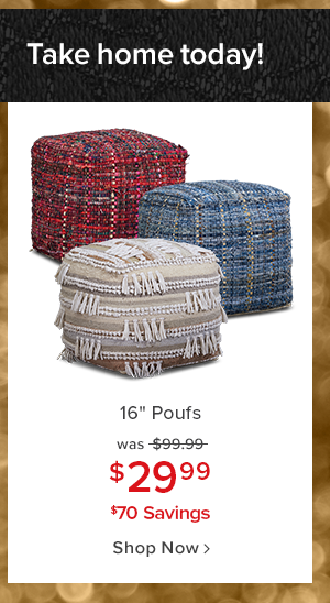 16 inches poufs was $99.99 $29.99 $70 savings shop now.