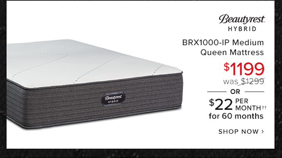 brx1000-ip medium queen mattress $1199.99 was $1299 or $22 per month for 60 months shop now.