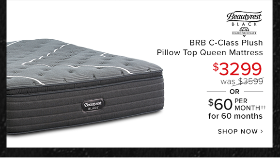 BRB c-class plush pillow top queen mattress $2599 was $2899 or $49 per month for 60 months shop now.