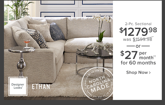 Ethan 2-Pc. sectional $1279.99 was $1599.98 or $27 per month for 60 months shop now.