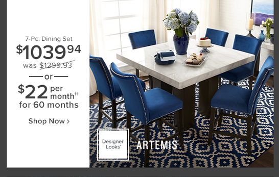 Artemis 7-Pc. Dining Set $1039.95 was $1299.93 or $22 per month for 60 months shop now.