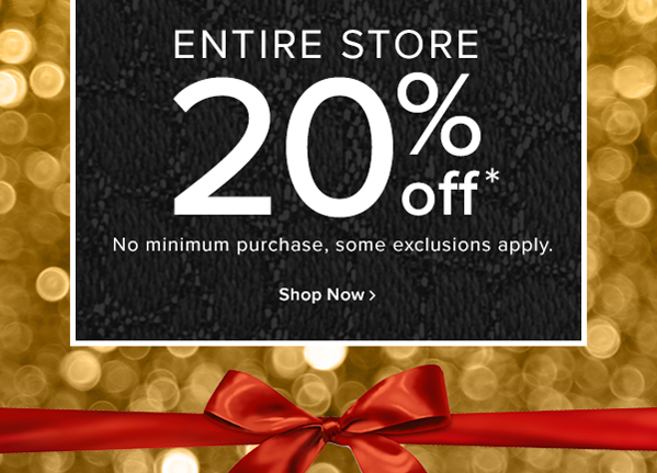 entire store 20% off No minimum purchase, some exclusions apply. shop now