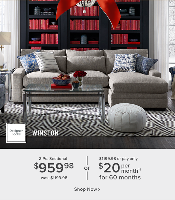 winston 2-Pc. sectional $959.98 was $1199.98 or $1199.98 or pay only $20 per month for 60 months shop now.