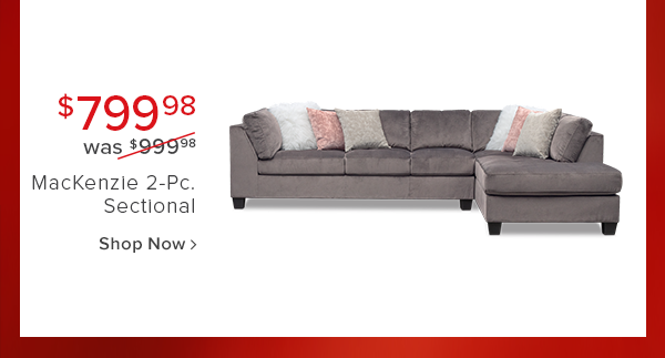 all new! $799.98 was $999.98 mackenzie 2-Pc. sectional shop now
