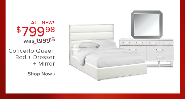 $799.98 was $999.98 Concerto queen bed + dresser + mirror shop now