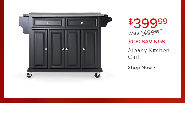 $399.99 was $499.99 $100 savings Albany Kitchen cart shop now
