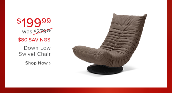 $199.99 was $279.99 $80 savings down low swivel chair shop now
