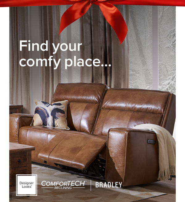 Find your comfy place... and get it before the holidays! You know it's comfy, never-leave-your-spot season, right? Make it count with a reclining style you'll love forever—call your store for availability! Find a store.