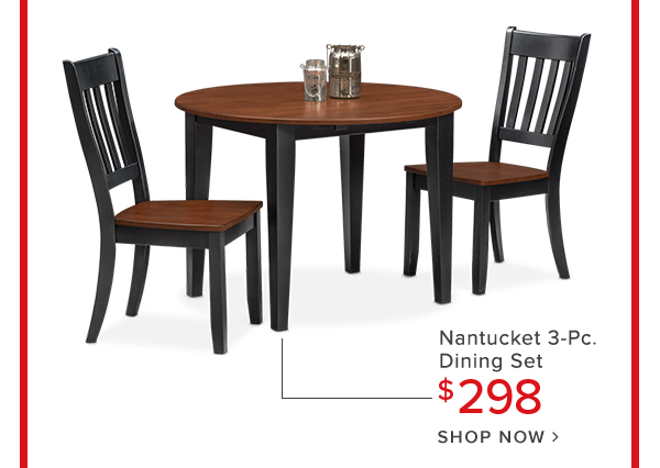 Nantucket 3-Pc. dining set $298 shop now