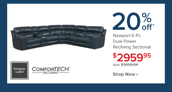 20% off newport 6-pc dual-power reclining sectional. 2959.95 Shop now.