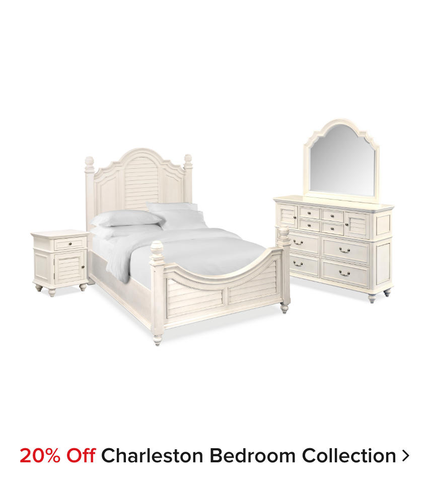 20% off Charleston Bedroom Collection