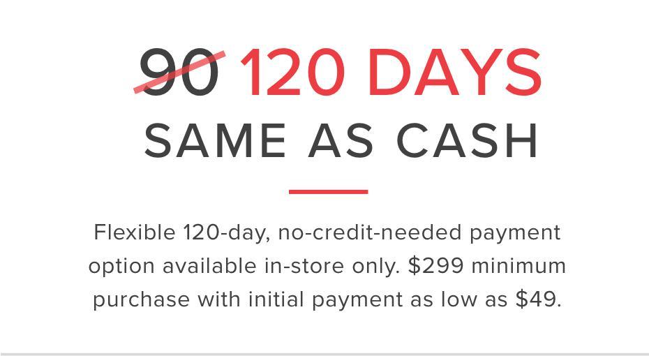 120 days SAME AS CASH