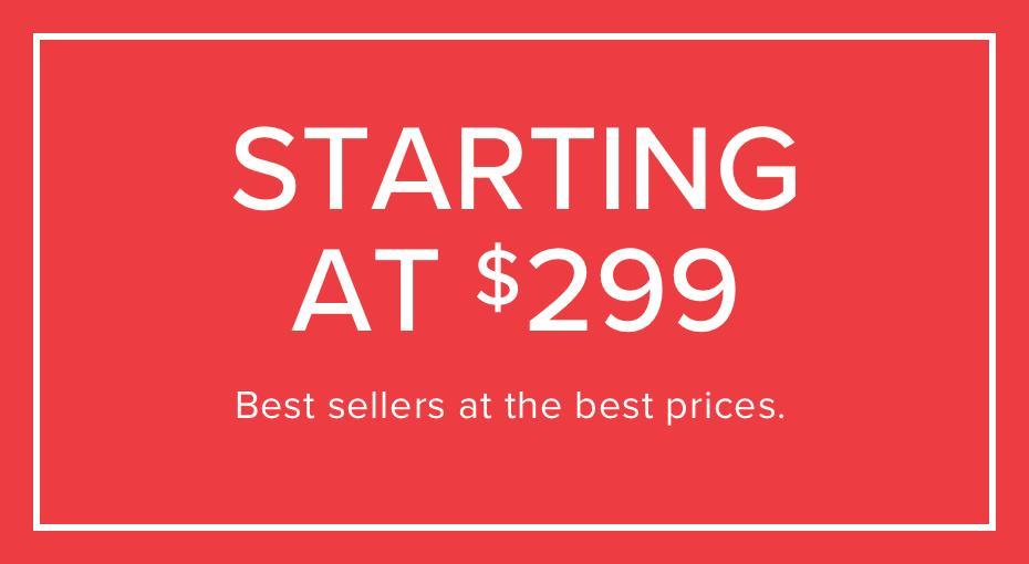 items starting at $299