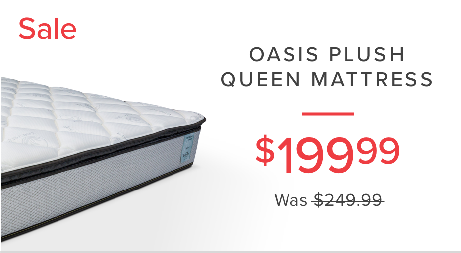 OASIS PLUSH QUEEN MATTRESS | $199.99
