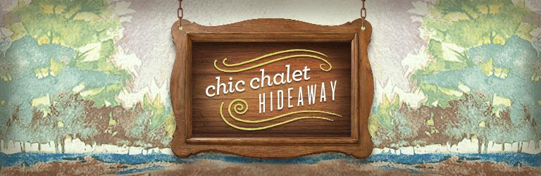 chic chalet hideaway