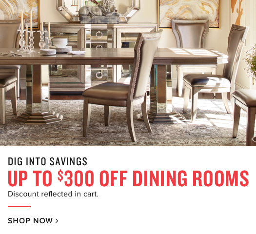up to $300 off dining rooms | shop now