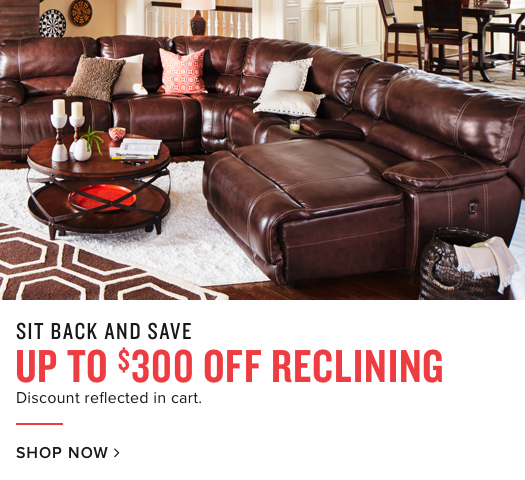 up to $300 off reclining | shop now