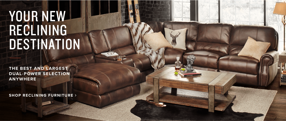 your new reclining destination | shop reclining furniture