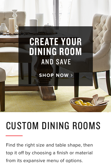 create your dining room | shop now
