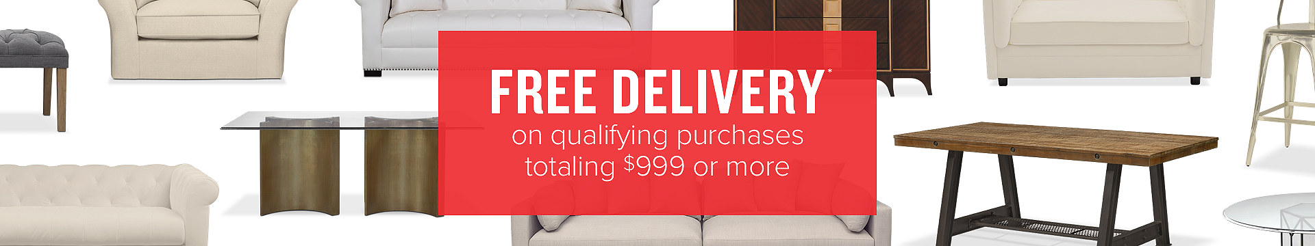 free delivery* on qualifying purchases totaling $999 or more.