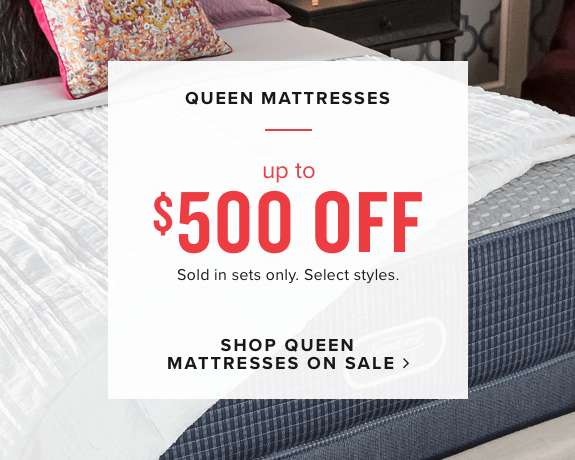 up to $500 off | shop queen mattresses on sale