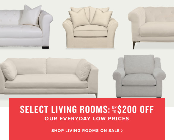 select living rooms: up to $200 off | shop living rooms on sale.