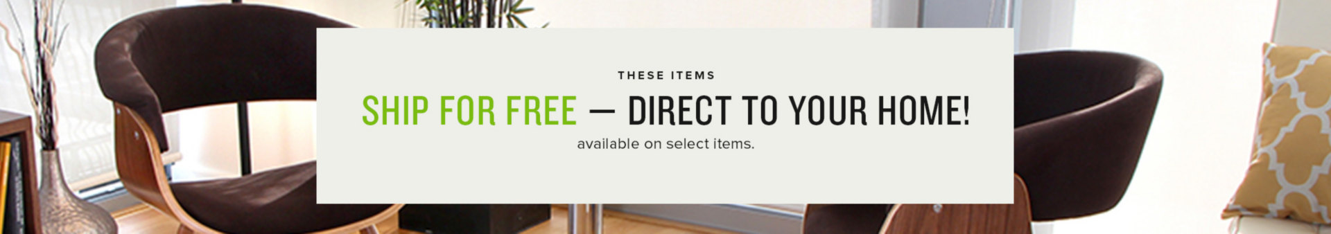 ship for free - direct to your home!