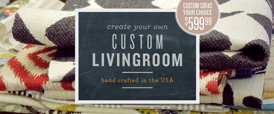 create your custom living room hand crafted in the USA - custom sofas your choice $599.99