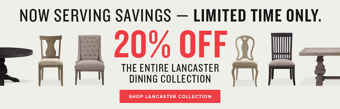 limited time only 20% off the entire lancaster dining collection