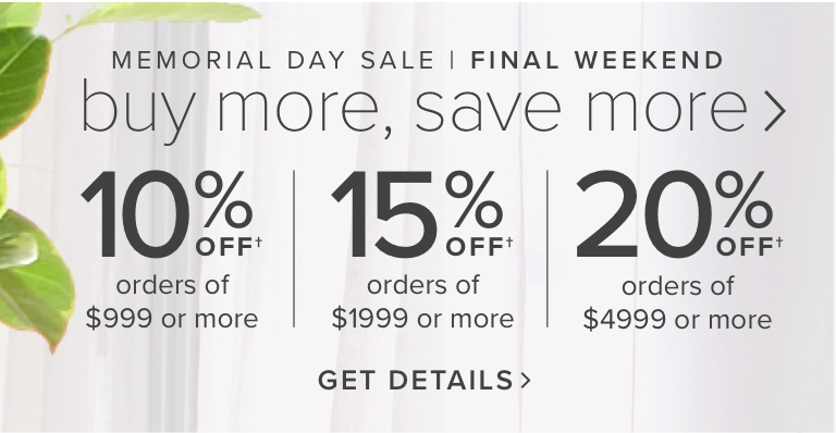 The Memorial Day Buy More Save More Sale! Shop now | Final Weekend