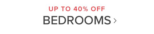 UP TO 40% OFF | Bedrooms