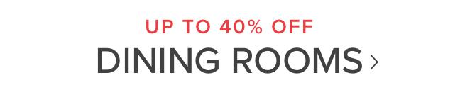 UP TO 40% OFF | Dining rooms