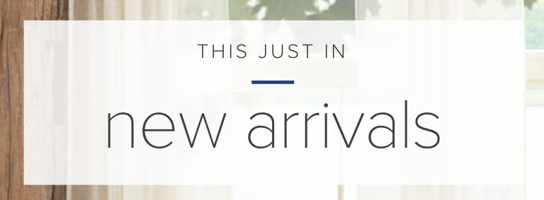 This just in | New Arrivals