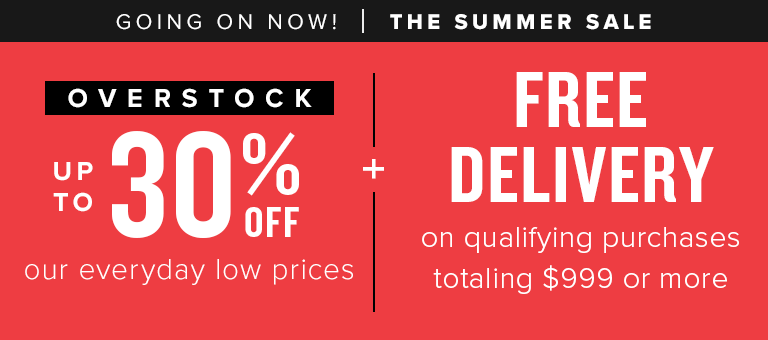 up to 30% off overstock + free delivery on qualifying purchases of $999+ or more