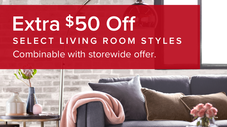 Extra $50 off select living room styles