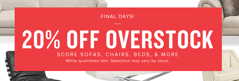 final days! 20% off overstock