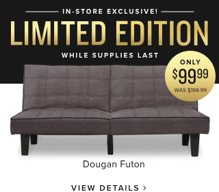 in-store exclusive | limited edition | while supplies last | Dougan Futon