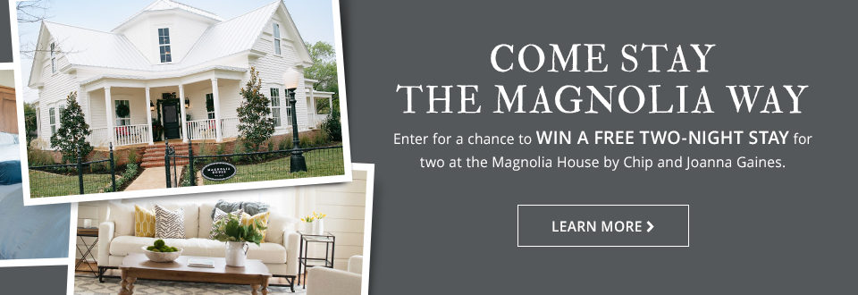 Enter to win a 2 night stay at the magnolia house!