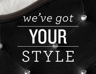 we've got your style
