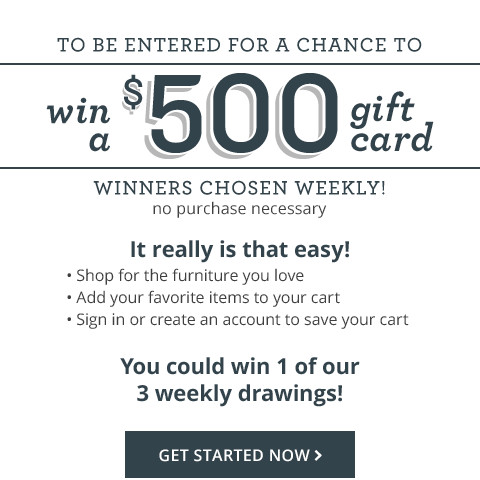 shop our site, add your favorite items to your cart, sign in or create an account and be entered for a chance to win 1 of 5 weekly $500 gift cards