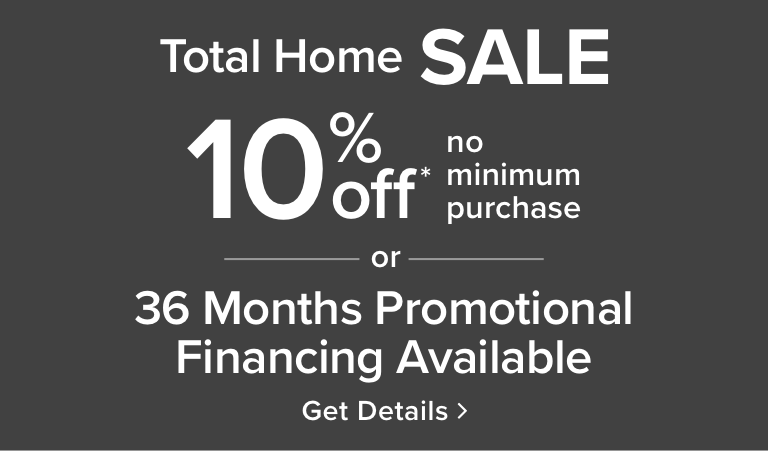 10% Off No Minimum |or| 36 Months Promotional Financing - Get Details