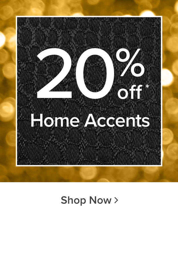 20% Off Home Accents & Accessories - Shop Now