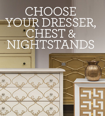 choose your nightstands, dresser, and chests