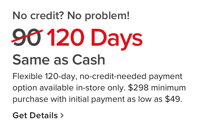 120 days same as cash payment option