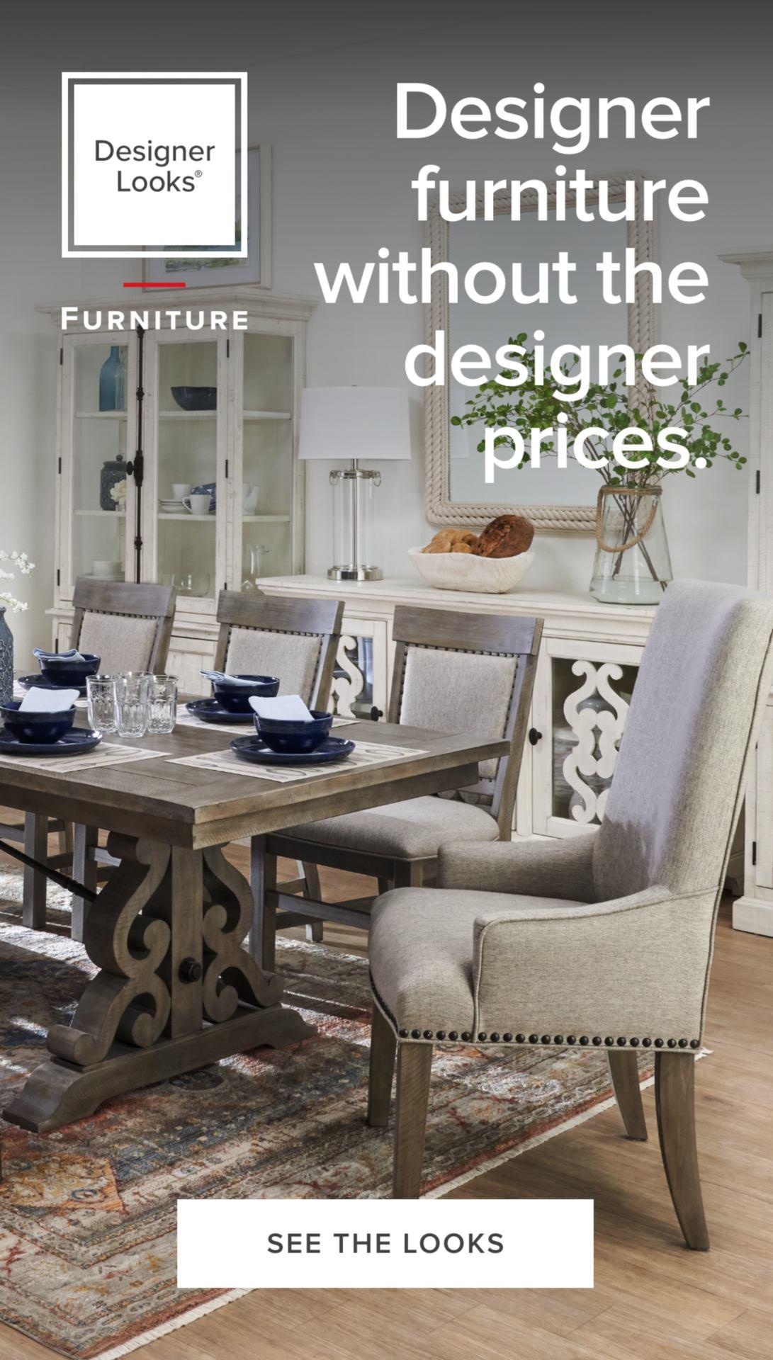 Designer dining room furniture without the designer prices.